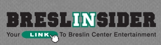 Breslin Insider Your Link to Breslin Center Entertainment